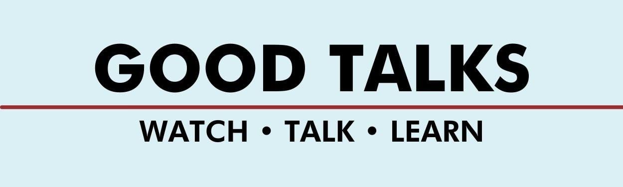 Smaller GOOD TALKS - WATCHTALKLEARN
